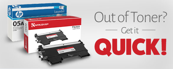 Out of Toner? Get it QUICK!!