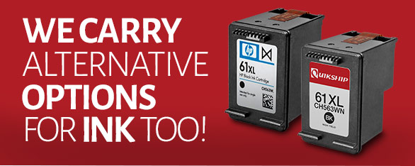 We Carry Alternative Options for Ink Too!